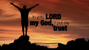in-you-Lord-my-God-I-put-my-trust-christian-wallpaper-hd_1366x768